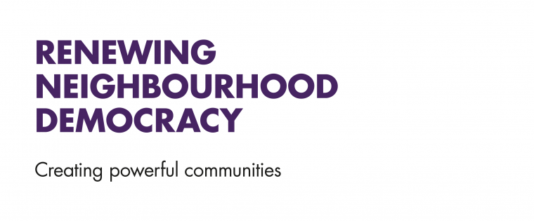 Renewing Neighbourhood Democracy